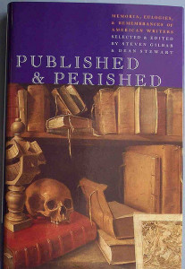 Photo de Chris Drum, un livre de published & perished  Gilbar, Steven & Dean Stewart (ed) PUBLISHED & PERISHED: Memoria, Eulogies & Remembarances of American Writers, Godine '02, 1st edn, (47 well considered and often startlingly honest appraisals of great names in American literature, memorialized, eulogized, and sometimes criticized by their closest friends and peers